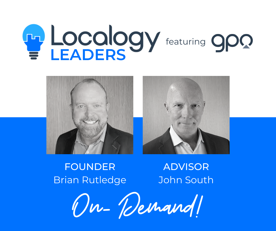 Localogy Leaders: Featuring GPO Founder and CEO Brian Rutledge and Advisor John South