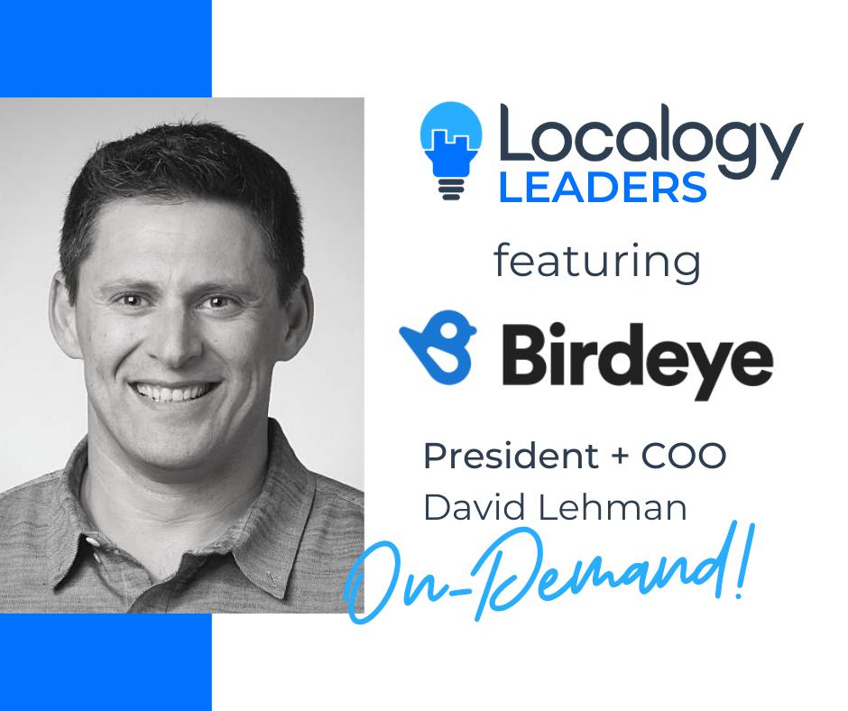 Localogy Leaders: Featuring David Lehman of Birdeye