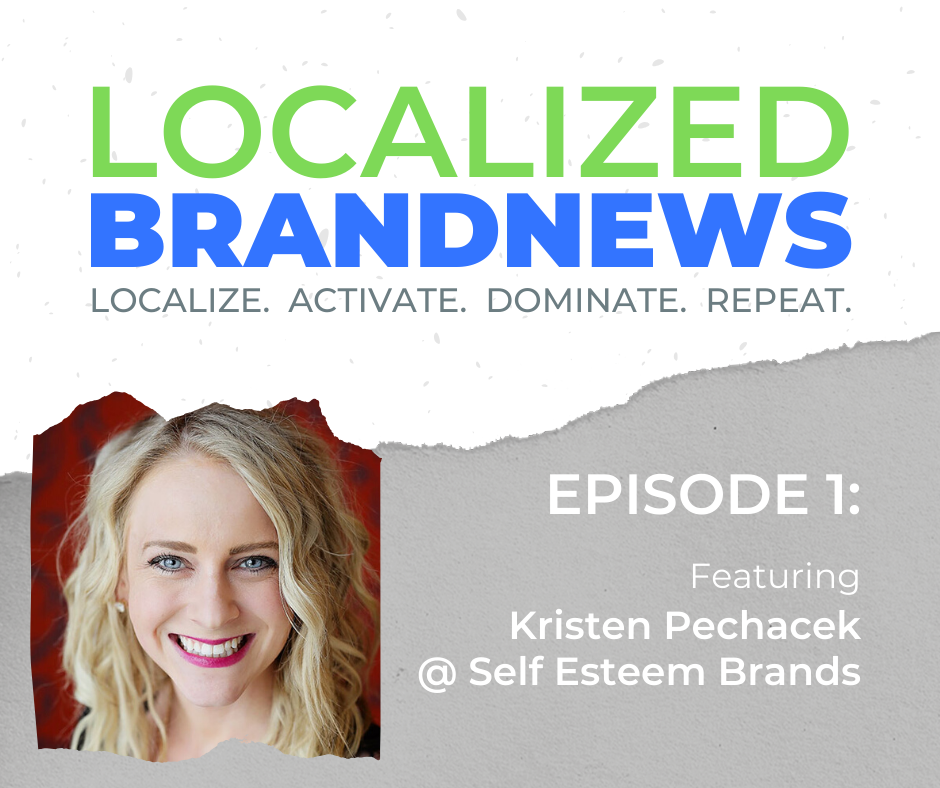 Localized BrandNews Vodcast - Featuring Self Esteem Brands