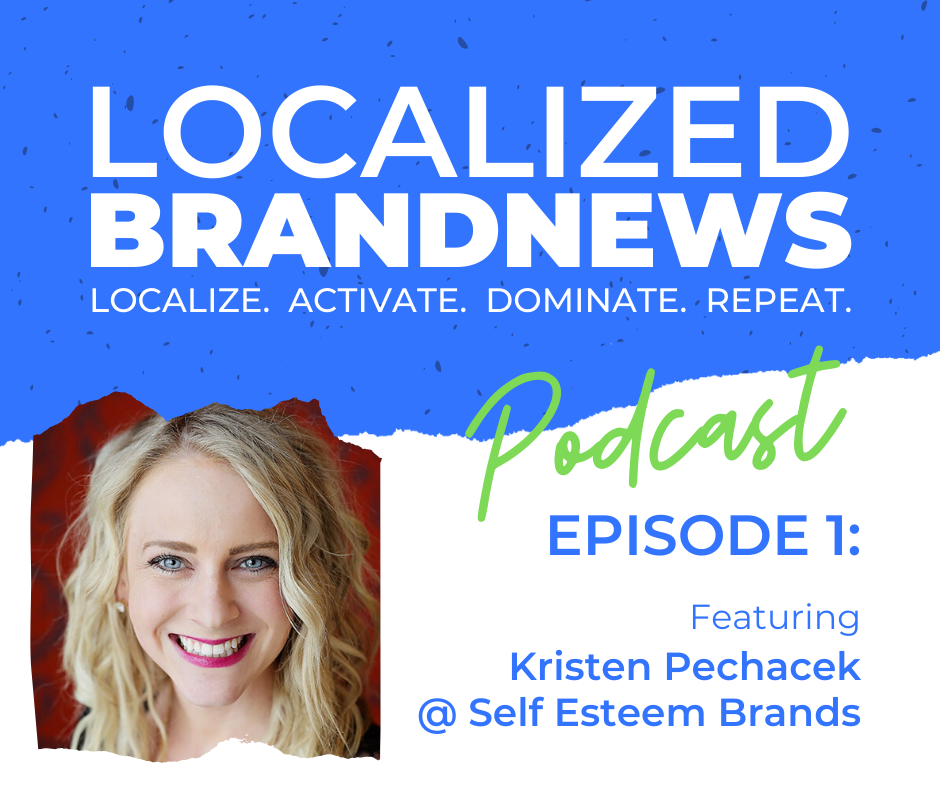 Localized BrandNews Podcast - Featuring Self Esteem Brands