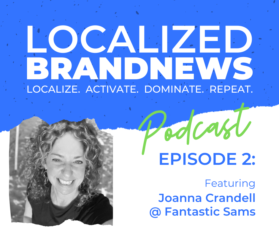Localized BrandNews Podcast - Featuring Fantastic Sams Joanna Crandell