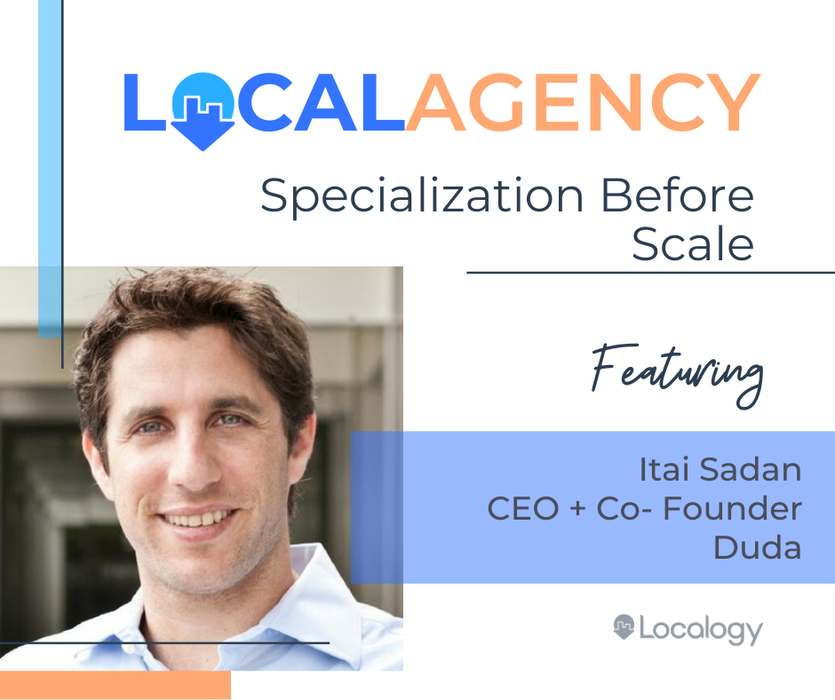 Specialization Before Scale - Featuring Duda CEO, Itai Sadan