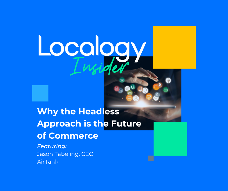 Localogy Insider: AirTank - Why the Headless Approach is the Future of Commerce