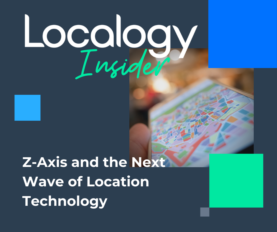 Localogy Insider: Z-Axis and the Next Wave of Location Technology