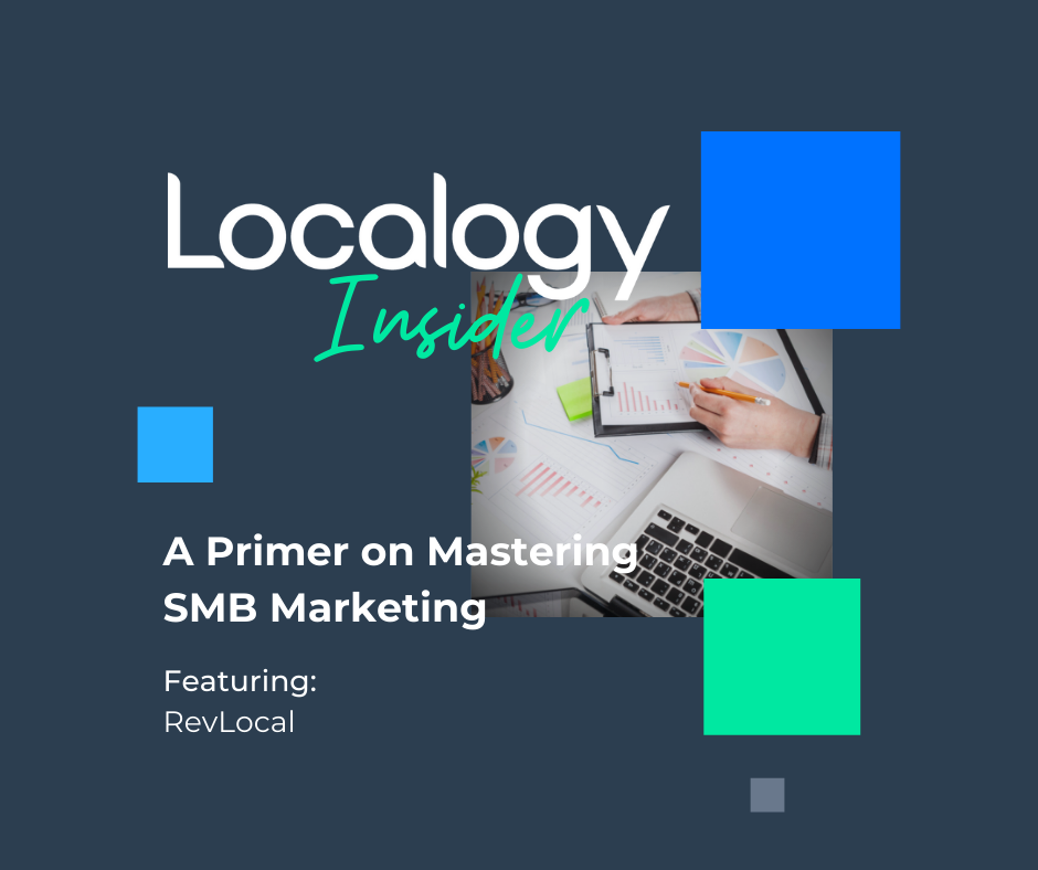 Localogy Insider: RevLocal - A Primer on Mastering SMB Marketing