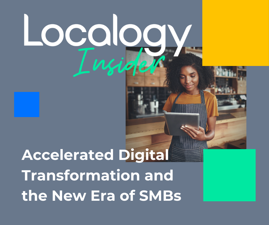 Localogy Insider: Accelerated Digital Transformation and the New Era of SMBs