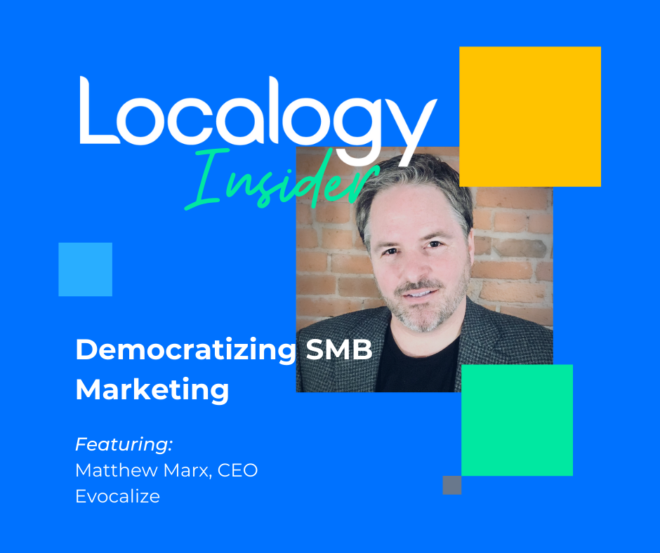 Localogy Insider: Evocalize- Democratizing SMB Marketing