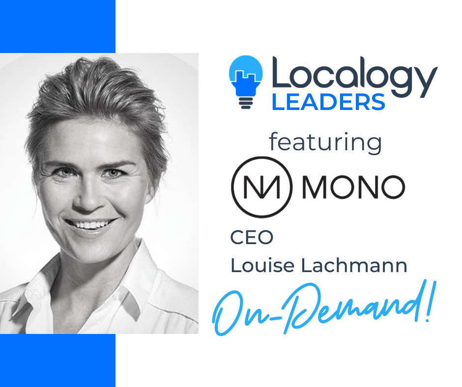 Localogy Leaders: Featuring Louise Lachmann of Mono Solutions