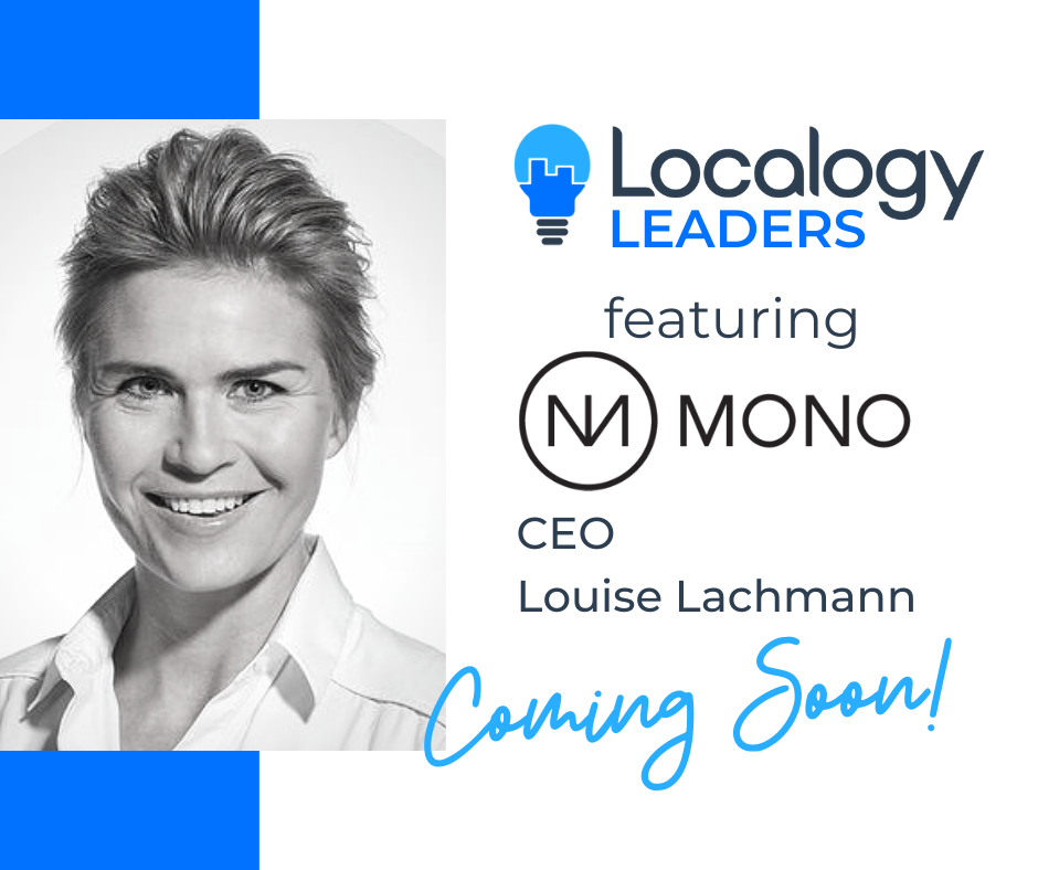 Coming 11/25! Localogy Leaders: Featuring Louise Lachmann of Mono Solutions