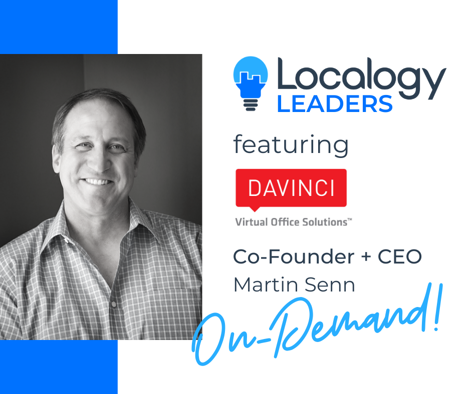 Localogy Leaders: Featuring Martin Senn of Davinci Virtual Office Solutions