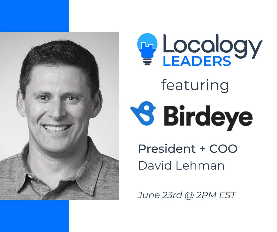 Coming 6/23! Localogy Leaders:Featuring David Lehman of Birdeye