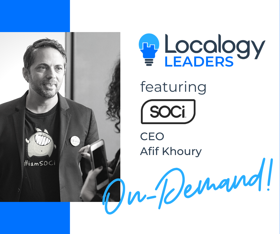 Localogy Leaders: Featuring SOCi CEO, Afif Khoury